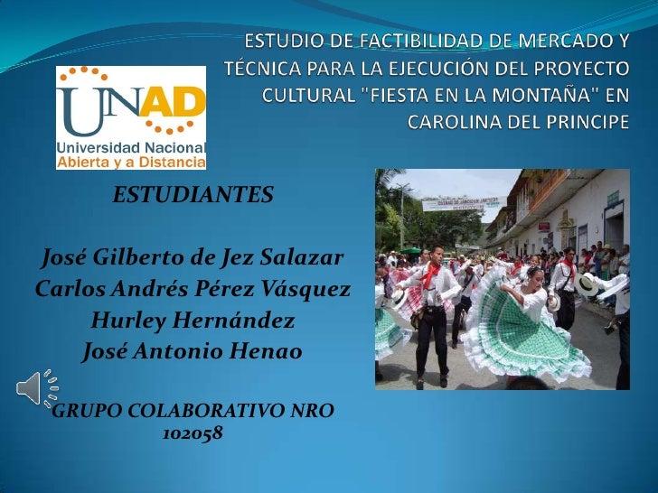 ESTUDIANTESJosé Gilberto de Jez SalazarCarlos Andrés Pérez Vásquez     Hurley Hernández    José Antonio Henao GRUPO COLABO...