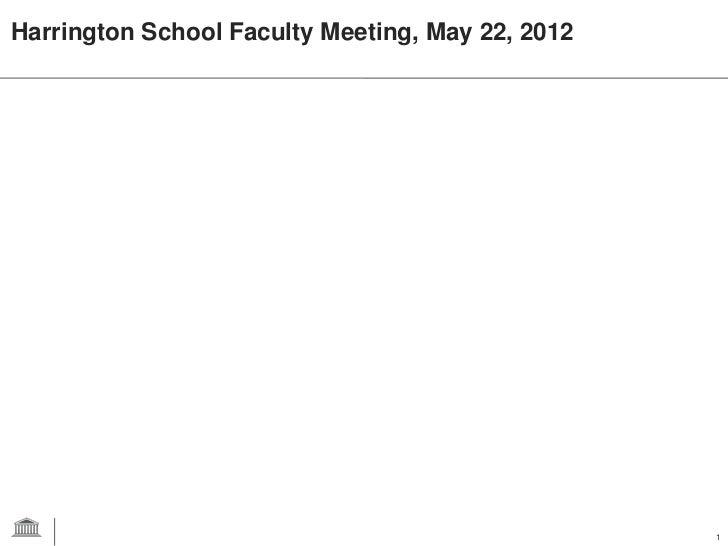 Harrington School Faculty Meeting, May 22, 2012                                                  1