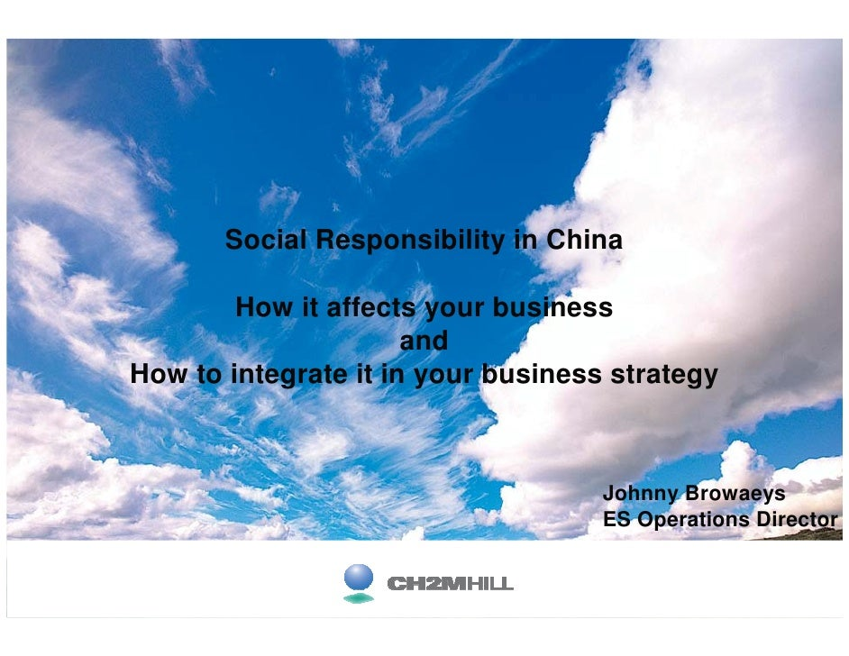 Social Responsibility in China          How it affects your business                       and How to integrate it in your...