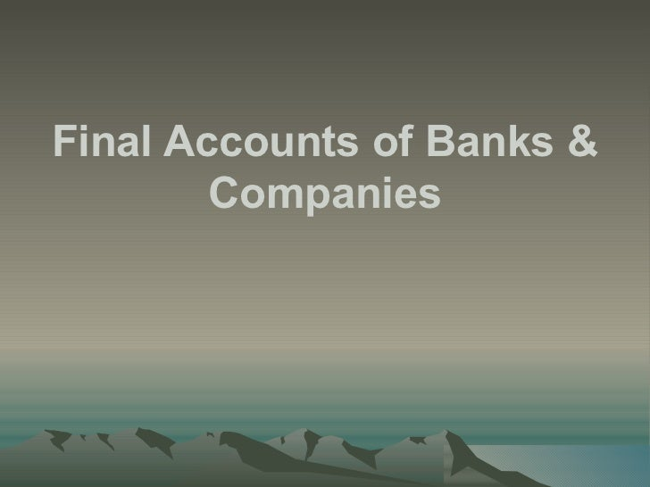 Final Accounts of Banks & Companies
