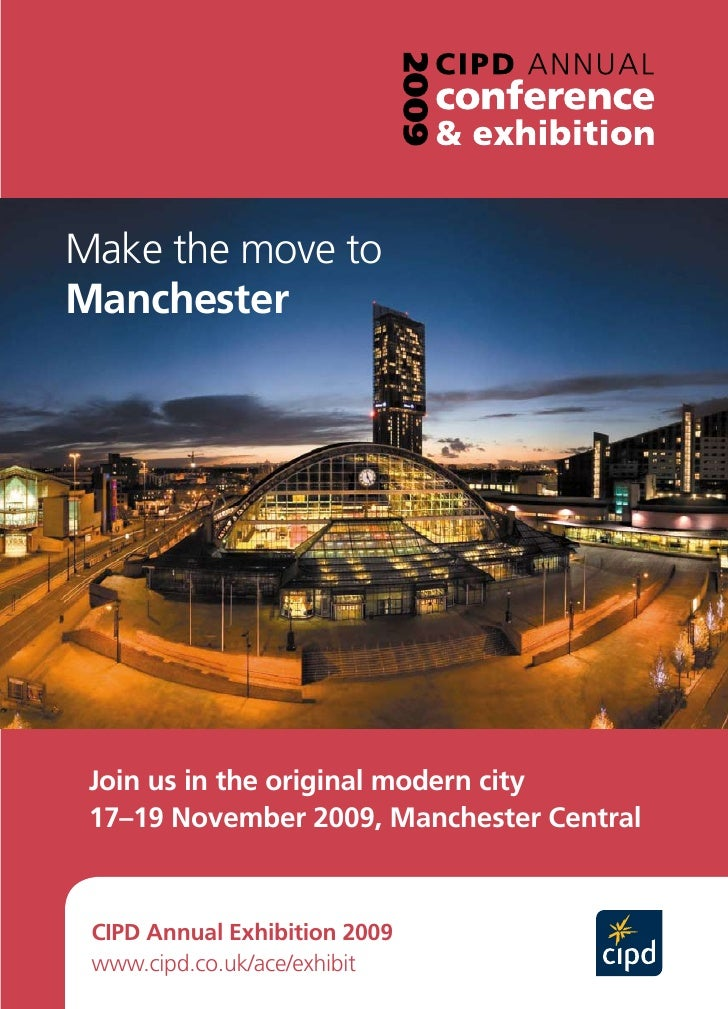 Make the move to Manchester      Join us in the original modern city  17–19 November 2009, Manchester Central     CIPD Ann...
