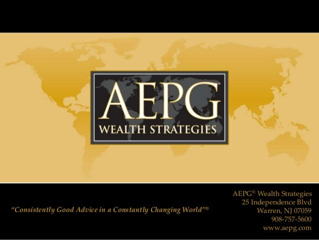 """AEPG® Wealth Strategies                                                               25 Independence Blvd""""Consistently Go..."""