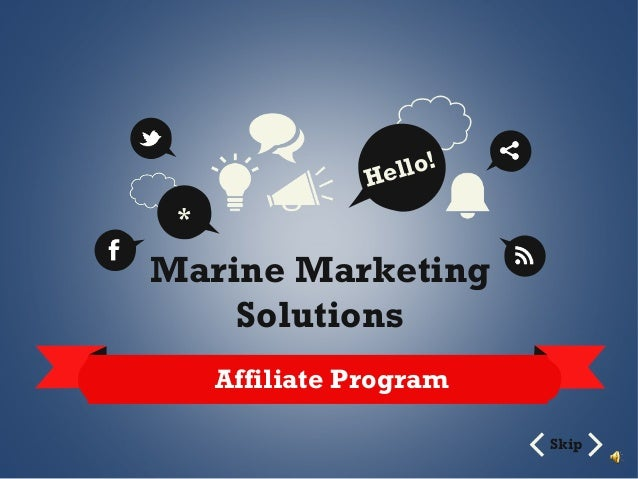 lo! el H  *  Marine Marketing Solutions Affiliate Program Skip
