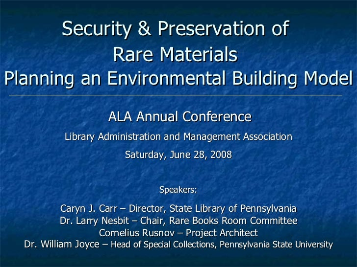 Security & Preservation of  Rare Materials   Planning an Environmental Building Model ALA Annual Conference Library Admini...