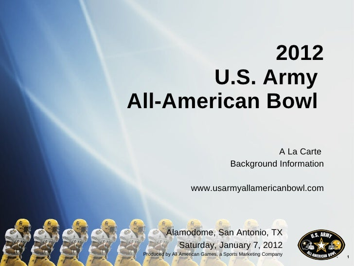2012 U.S. Army  All-American Bowl  A La Carte  Background Information www.usarmyallamericanbowl.com Alamodome, San Antonio...