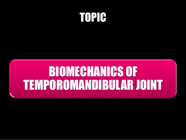 Biomechanics Of Temporomandbular Joint