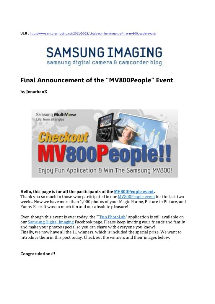 "ULR : http://www.samsungimaging.net/2011/10/28/check-out-the-winners-of-the-mv800people-event/Final Announcement of the ""M..."
