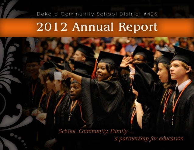 DeKalb Community School District #4282012 Annual Report      School, Community, Family ...                          a part...