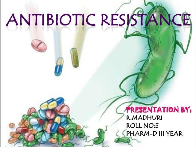 Antibiotic resistance-MADHURI RUDRARAJU