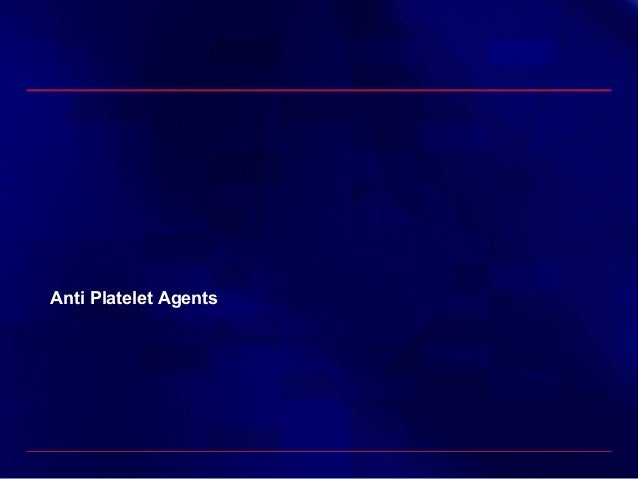 Anti Platelet Agents