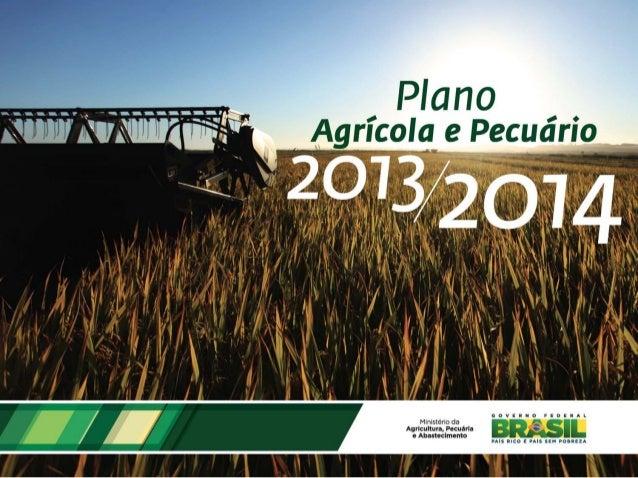 Apresentação do Ministro Antônio Andrade na solenidade de lançamento do Plano Agrícola e Pecuário 2013/2014