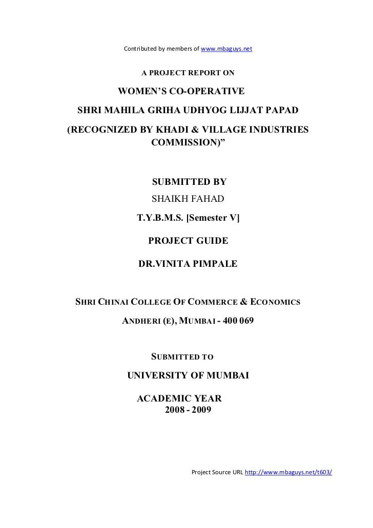 Contributed by members of www.mbaguys.net               A PROJECT REPORT O         WOME 'S CO-OPERATIVE SHRI MAHILA GRIHA ...