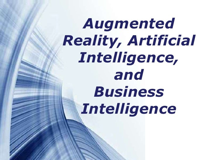 Augmented Reality, Artificial   Intelligence,        and     Business   Intelligence                   Page 1