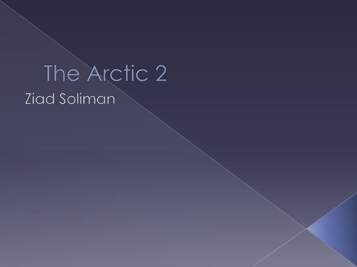 The Arctic 2<br />Ziad Soliman<br />