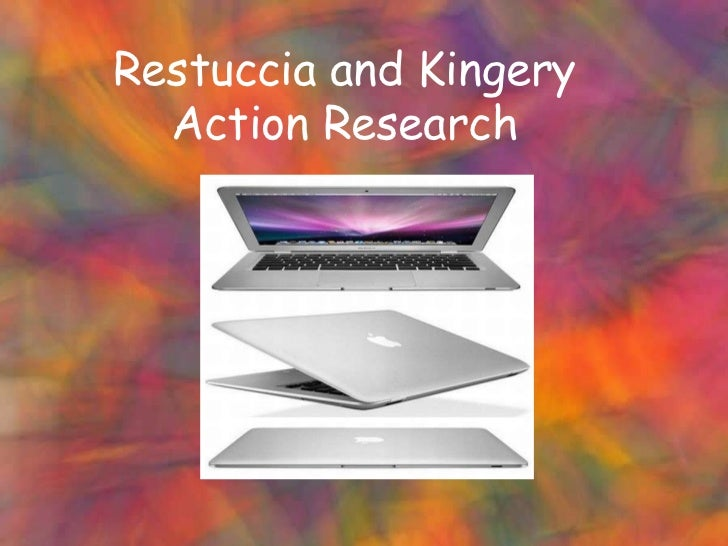 Restuccia and Kingery  Action Research