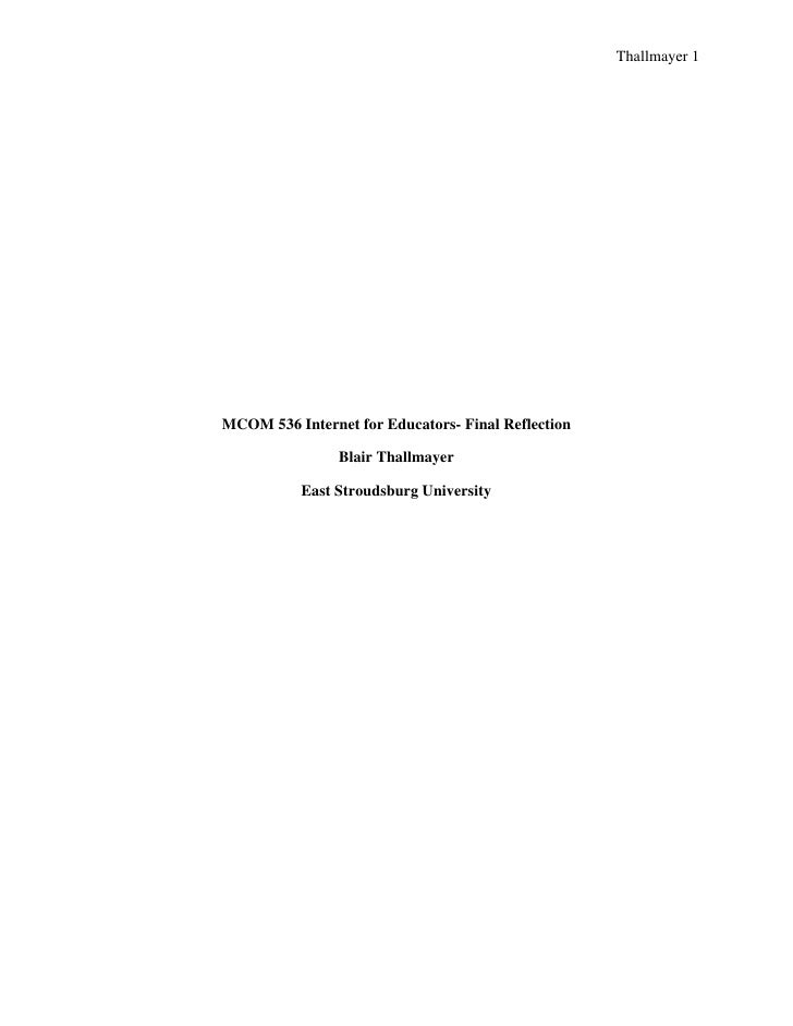 Thallmayer 1           MCOM 536 Internet for Educators- Final Reflection                      Blair Thallmayer           ...
