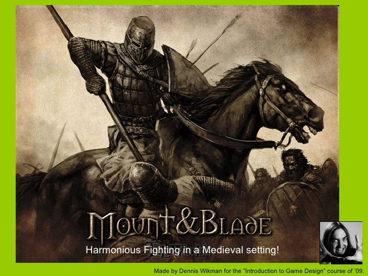 """Harmonious Fighting in a Medieval setting! Made by Dennis Wikman for the """"Introduction to Game Design"""" course of '09."""