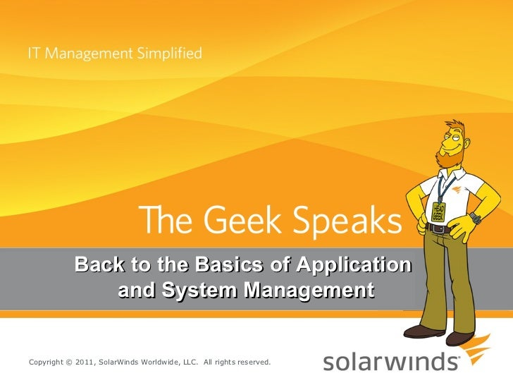 Back to the Basics of Application  and System Management Copyright © 2011, SolarWinds Worldwide, LLC.  All rights reserved.