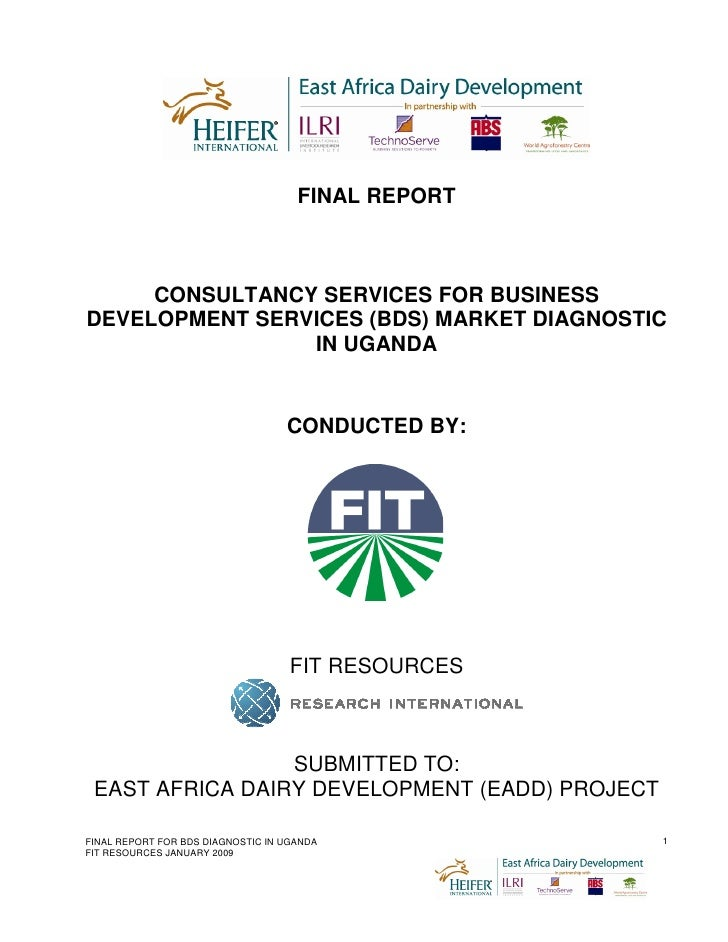 FINAL REPORT         CONSULTANCY SERVICES FOR BUSINESS DEVELOPMENT SERVICES (BDS) MARKET DIAGNOSTIC                 IN UGA...