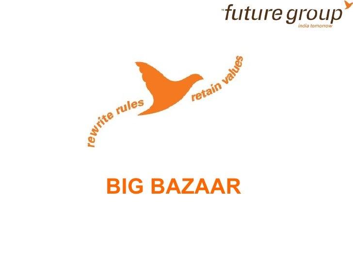 Final big bazaar ppt