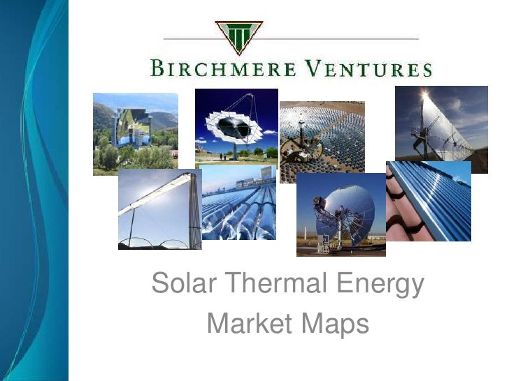 Solar Thermal Energy<br />Market Maps<br />