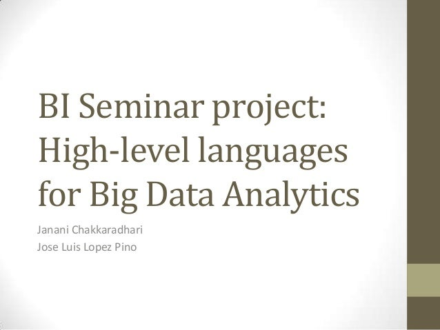 High-level languages for Big Data Analytics (Presentation)