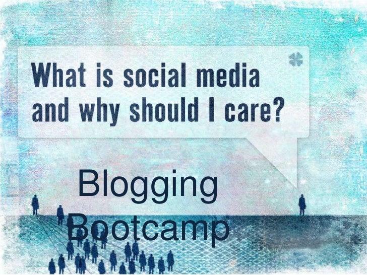 Blogging Bootcamp<br />