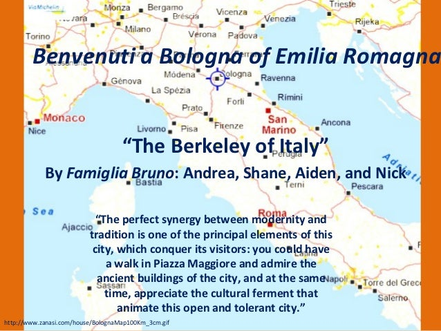 "Benvenuti a Bologna of Emilia Romagna                                    ""The Berkeley of Italy""            By Famiglia Br..."