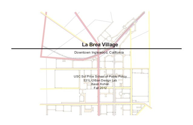 La Brea VillageDowntown Inglewood, CaliforniaUSC Sol Price School of Public Policy     531L-Urban Design Lab           Kev...