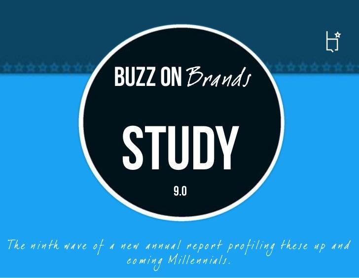 Buzz on Brands                            Study         9.0Th e n i n th wa ve o f a n e w a n n ua l r e p o r t p r o f ...