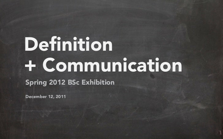 Definition+ CommunicationSpring 2012 BSc ExhibitionDecember 12, 2011