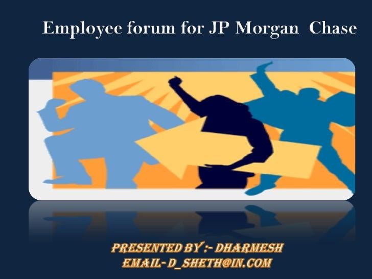 JP Morgan Chase Employee forum