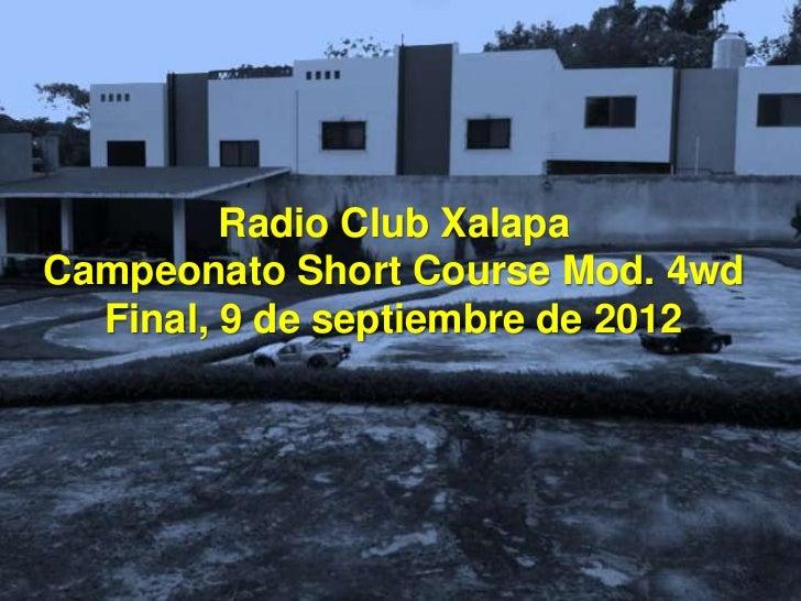 Radio Club XalapaCampeonato Short Course Mod. 4wd  Final, 9 de septiembre de 2012