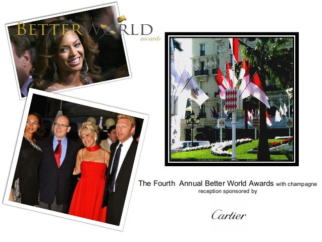 The Fourth Annual Better World Awards with champagne reception sponsored by