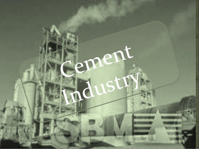 analysis on the cement industry in Analysis of pakistani cement industry – a report history cement industry is one of the few industries that existed in pakistan before the partition of the sub.
