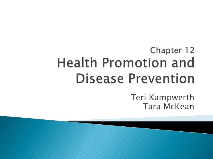 Chapter 12Health Promotion and Disease Prevention<br />Teri Kampwerth<br />Tara McKean<br />