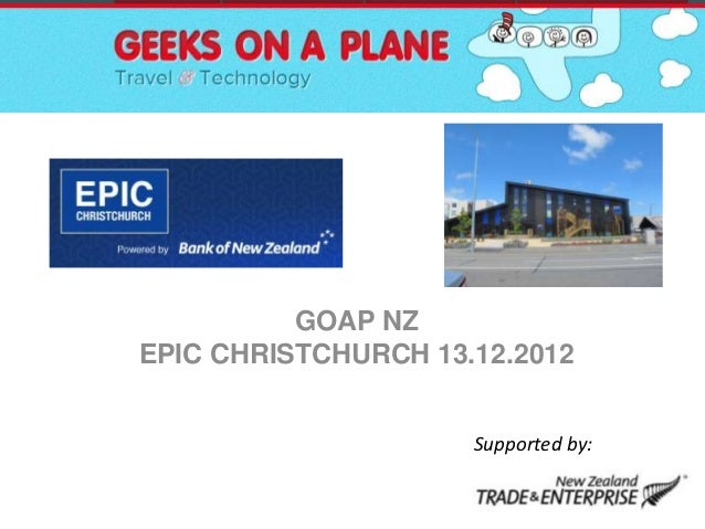 GOAP NZEPIC CHRISTCHURCH 13.12.2012                     Supported by: