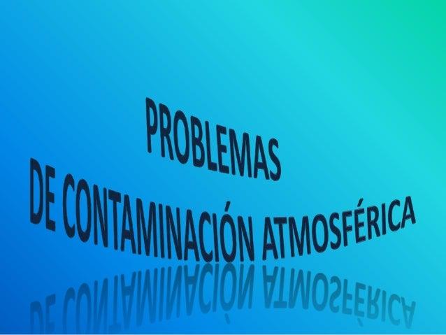 Problemas de contaminación atmosférica