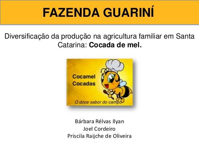 Diversificação da produção na agricultura familiar em Santa Catarina: Cocada de mel.