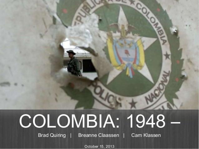 COLOMBIA: 1948 – Brad Quiring |  Breanne Claassen | October 15, 2013  Cam Klassen