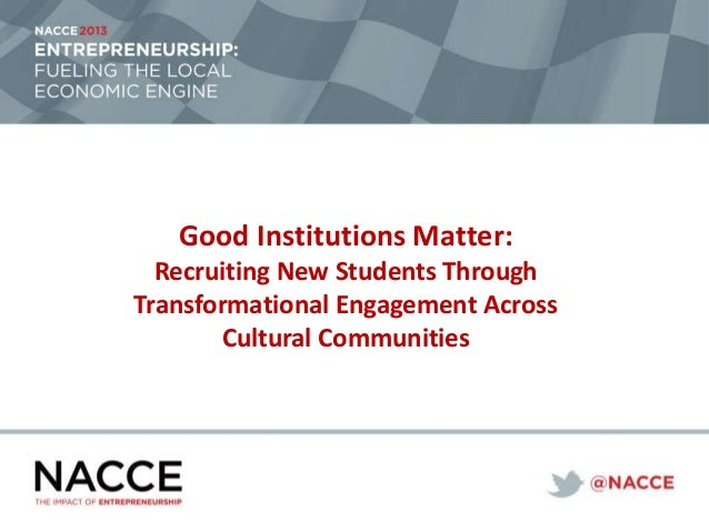 Good Institutions Matter: Recruiting New Students Through Transformational Engagement Across Cultural Communities