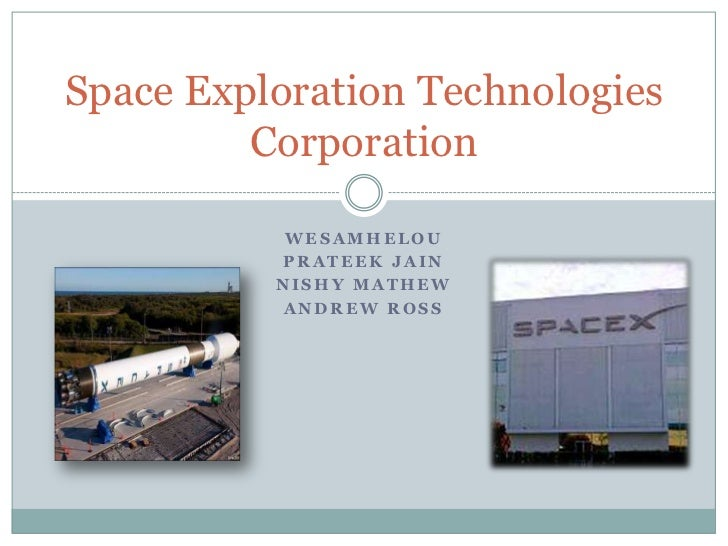 Space Exploration Technologies         Corporation           WESAMHELOU          PRATEEK JAIN          NISHY MATHEW       ...