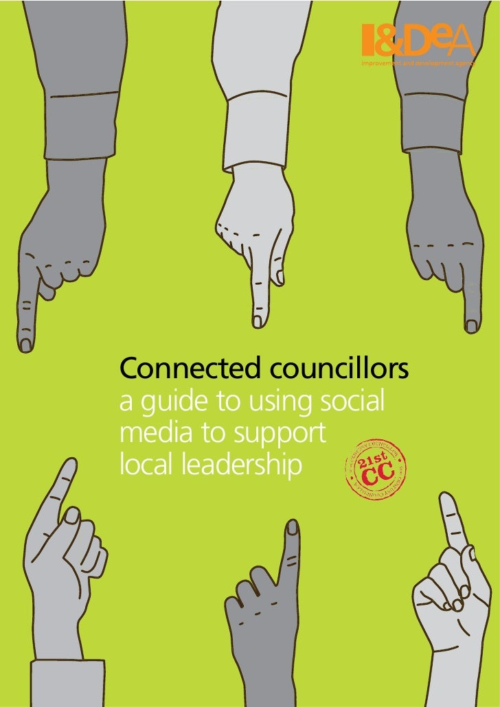 Connected councillors a guide to using social media to support local leadership