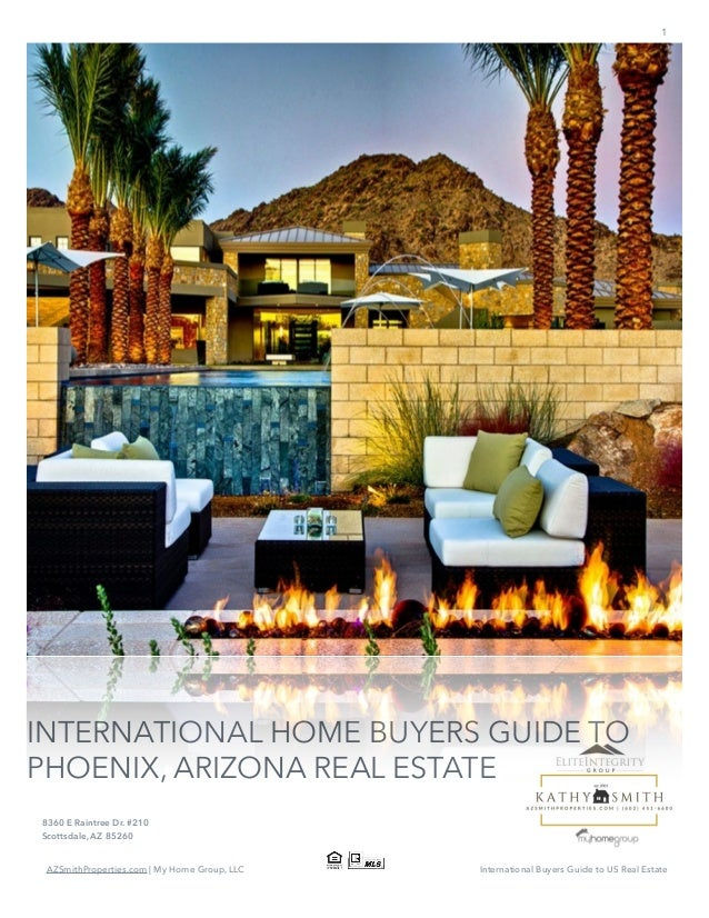 1  INTERNATIONAL HOME BUYERS GUIDE TO PHOENIX, ARIZONA REAL ESTATE ! ! 3627 E Indian School Rd #203 Phoenix, AZ 85018  www...