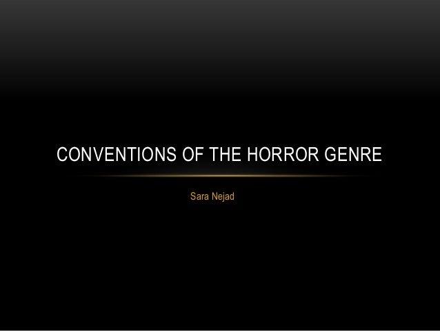CONVENTIONS OF THE HORROR GENRE Sara Nejad