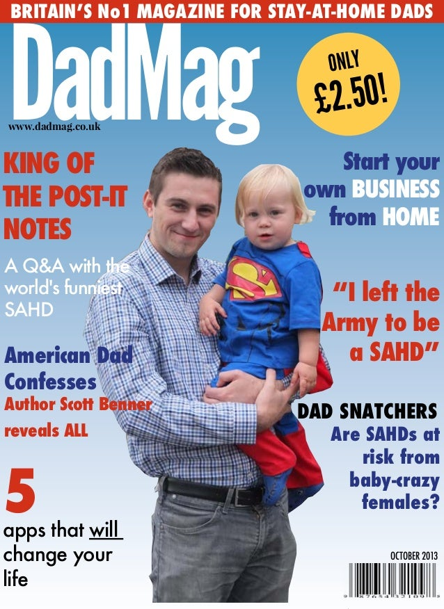 """BRITAIN'S No1 MAGAZINE FOR STAY-AT-HOME DADS DadMagwww.dadmag.co.uk ONLY £2.50! KING OF THE POST-IT NOTES """"I left the Army..."""