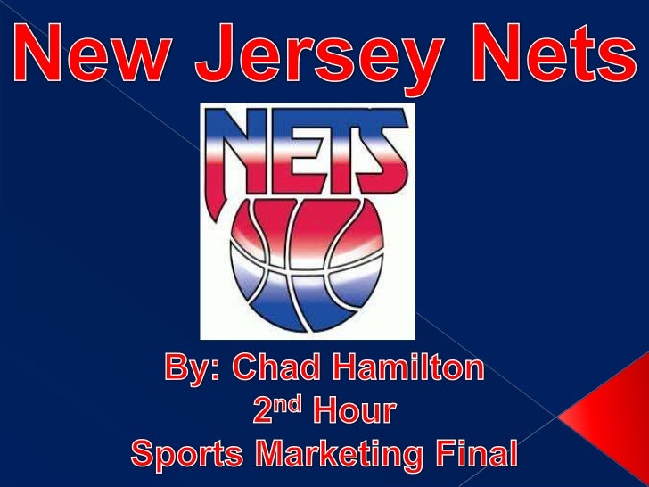 New Jersey Nets<br />By: Chad Hamilton<br />2nd Hour <br />Sports Marketing Final<br />