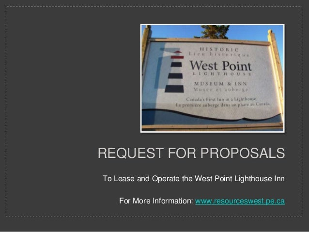 REQUEST FOR PROPOSALSTo Lease and Operate the West Point Lighthouse Inn    For More Information: www.resourceswest.pe.ca