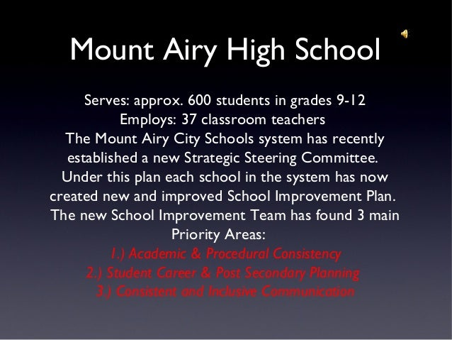 Mount Airy High SchoolServes: approx. 600 students in grades 9-12Employs: 37 classroom teachersThe Mount Airy City Schools...