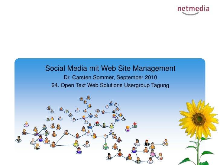 Social Media mit Web Site Management <br />Dr. Carsten Sommer, September 2010<br />24. Open Text Web Solutions UsergroupTa...